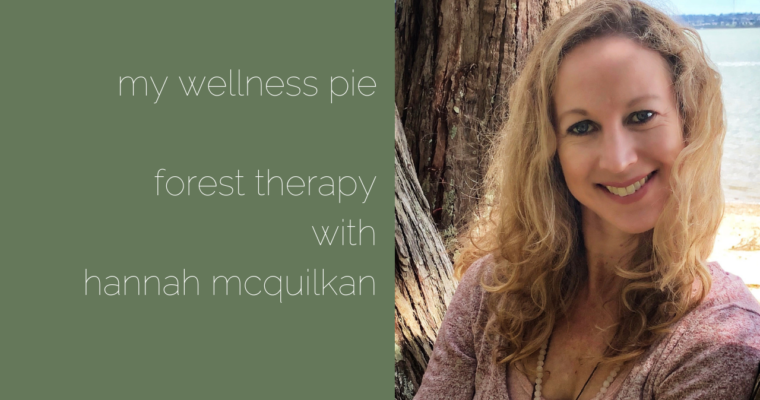 Forest Therapy with Hannah McQuilkan
