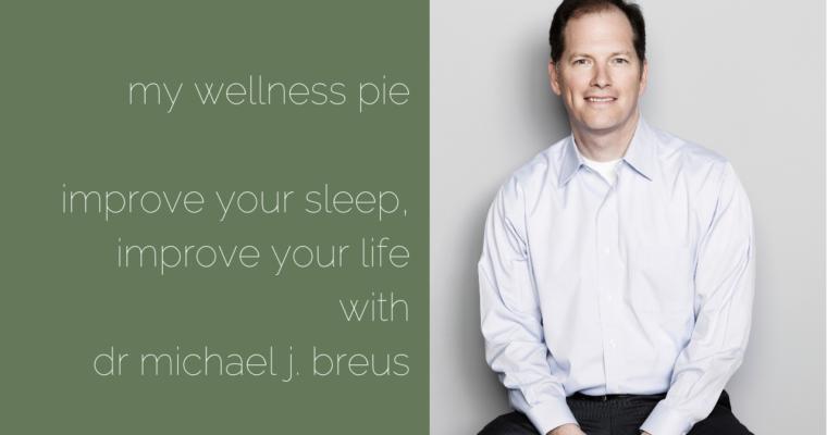 Improve your Sleep, Improve your Life with Dr Michael J. Breus