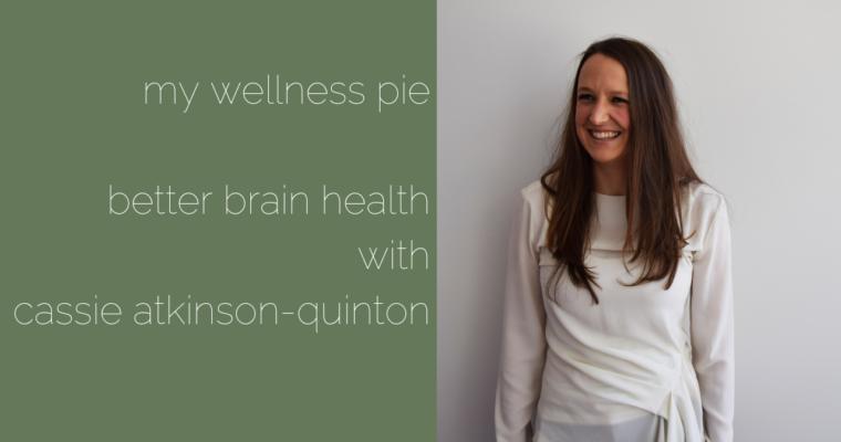 Better Brain Health with Dr Cassie Atkinson-Quinton